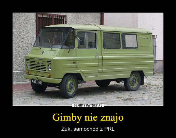 Gimby nie znajo – Żuk, samochód z PRL