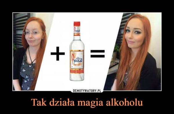 Tak działa magia alkoholu –