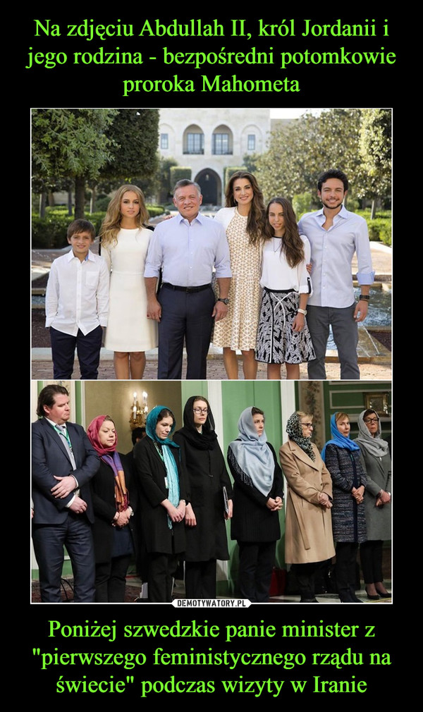 """Poniżej szwedzkie panie minister z """"pierwszego feministycznego rządu na świecie"""" podczas wizyty w Iranie –"""