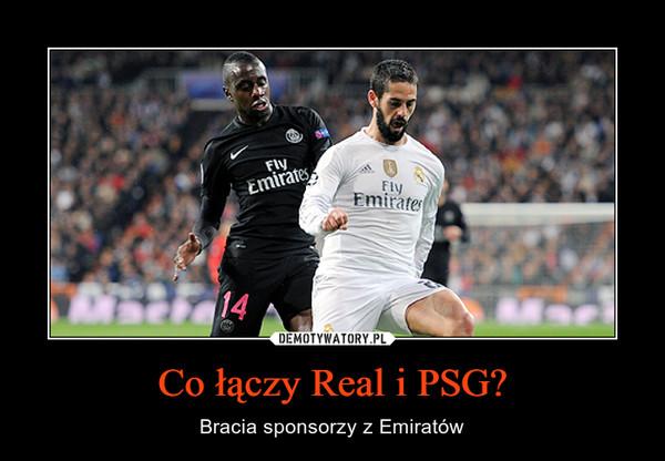 Co łączy Real i PSG? – Bracia sponsorzy z Emiratów