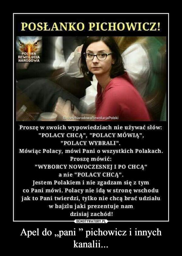 """Apel do """"pani """" pichowicz i innych kanalii... –"""
