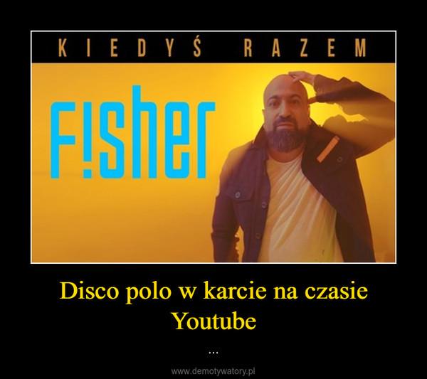 Disco polo w karcie na czasie Youtube – ...