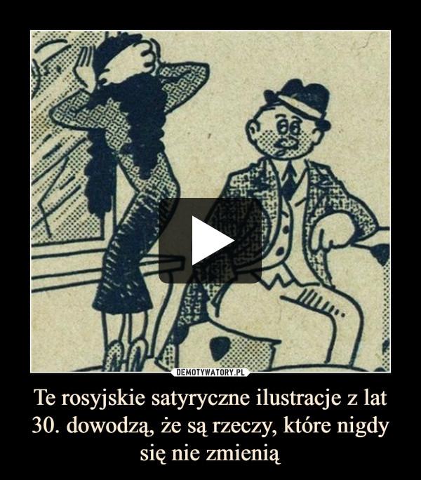 Te rosyjskie satyryczne ilustracje z lat 30. dowodzą, że są rzeczy, które nigdy się nie zmienią –