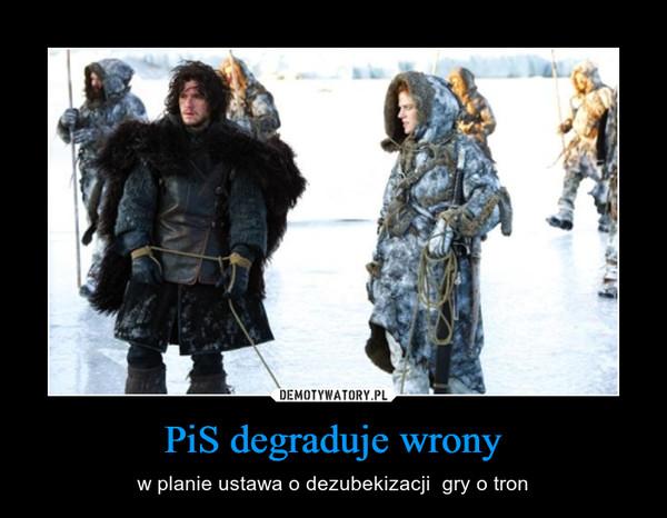 PiS degraduje wrony – w planie ustawa o dezubekizacji  gry o tron