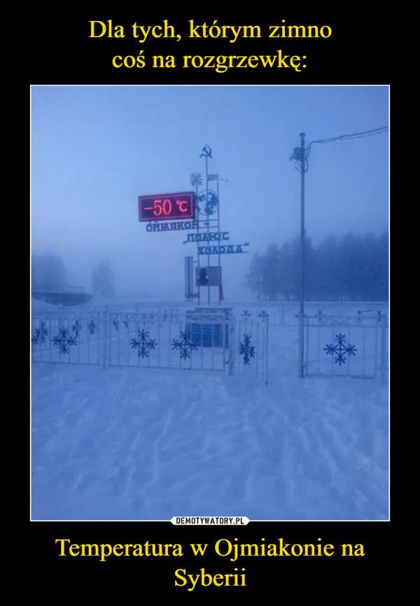 Temperatura w Ojmiakonie na Syberii –