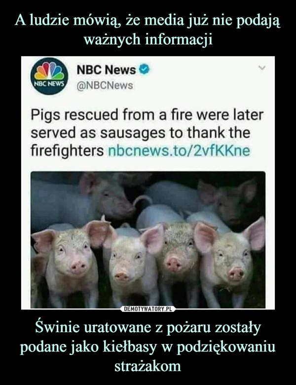 Świnie uratowane z pożaru zostały podane jako kiełbasy w podziękowaniu strażakom –