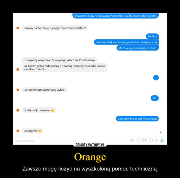 Orange – Zawsze mogę liczyć na wyszkoloną pomoc techniczną
