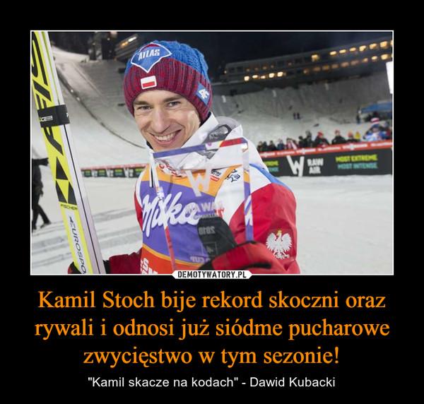 """Kamil Stoch bije rekord skoczni oraz rywali i odnosi już siódme pucharowe zwycięstwo w tym sezonie! – """"Kamil skacze na kodach"""" - Dawid Kubacki"""