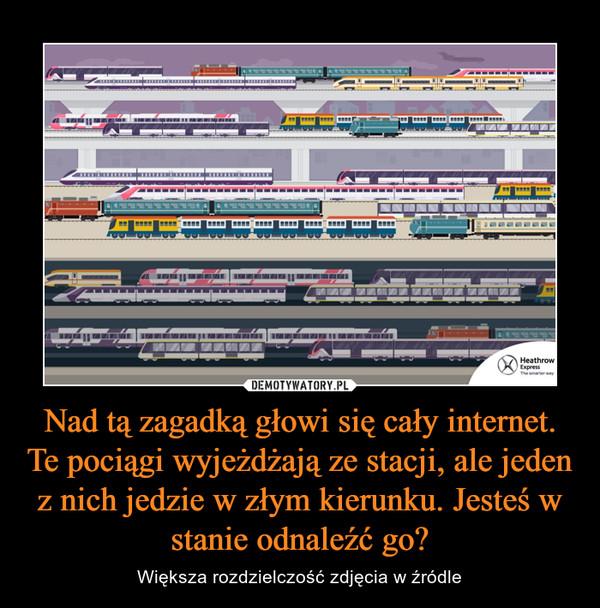 Nad tą zagadką głowi się cały internet. Te pociągi wyjeżdżają ze stacji, ale jeden z nich jedzie w złym kierunku. Jesteś w stanie odnaleźć go? – Większa rozdzielczość zdjęcia w źródle