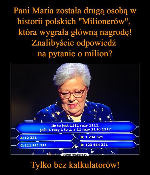 Pani Maria została drugą osobą w historii polskich