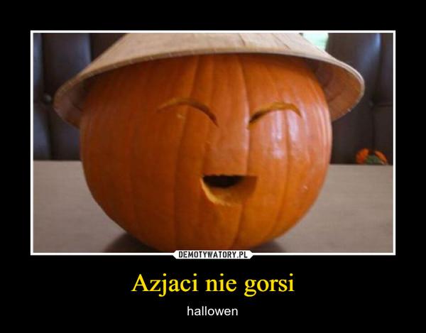 Azjaci nie gorsi – hallowen