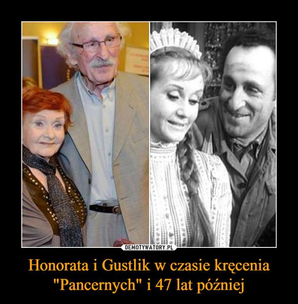 """Honorata i Gustlik w czasie kręcenia """"Pancernych"""" i 47 lat później –"""