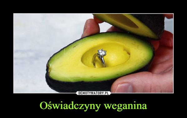 Oświadczyny weganina –