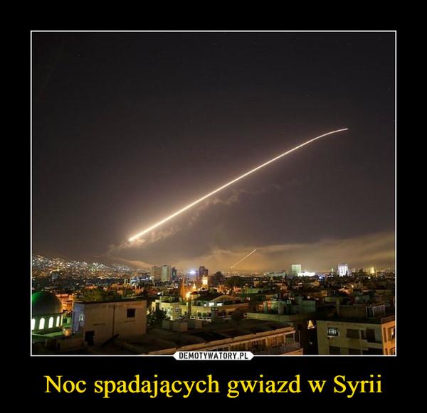 Noc spadających gwiazd w Syrii –