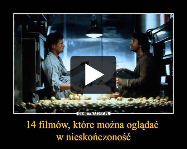 14 filmów, które można oglądać w nieskończoność –