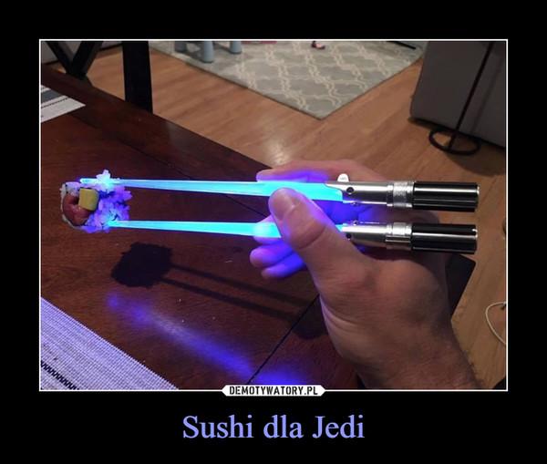 Sushi dla Jedi –