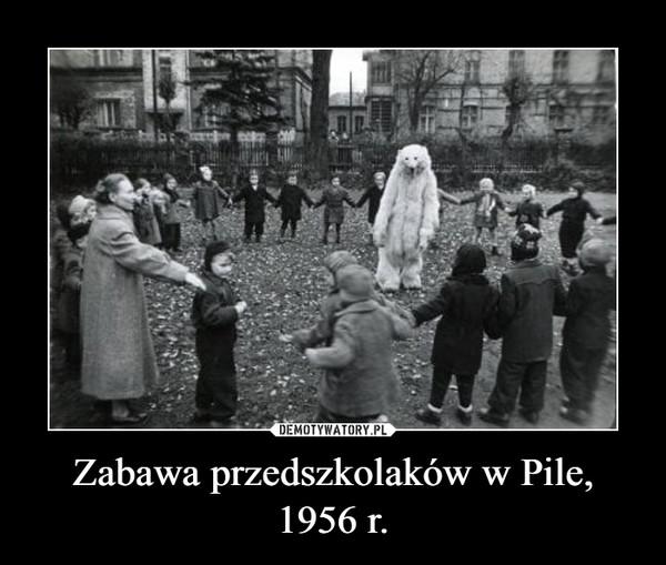 Zabawa przedszkolaków w Pile, 1956 r. –