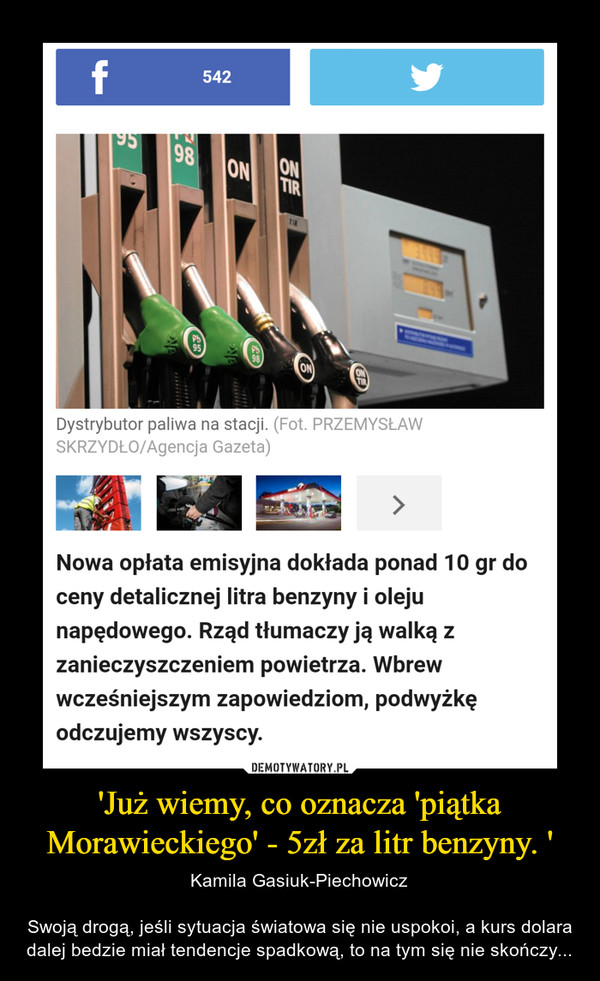 'Już wiemy, co oznacza 'piątka Morawieckiego' - 5zł za litr benzyny. ' – Kamila Gasiuk-PiechowiczSwoją drogą, jeśli sytuacja światowa się nie uspokoi, a kurs dolara dalej bedzie miał tendencje spadkową, to na tym się nie skończy...