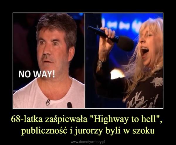 """68-latka zaśpiewała """"Highway to hell"""", publiczność i jurorzy byli w szoku –"""