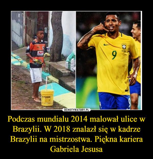 Podczas mundialu 2014 malował ulice w Brazylii. W 2018 znalazł się w kadrze Brazylii na mistrzostwa. Piękna kariera Gabriela Jesusa –