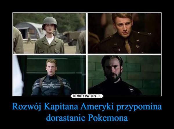 Rozwój Kapitana Ameryki przypomina dorastanie Pokemona –