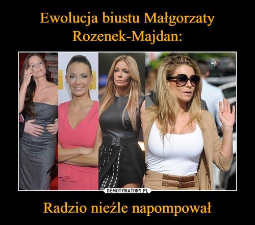 Ewolucja biustu Małgorzaty Rozenek-Majdan: Radzio nieźle napompował