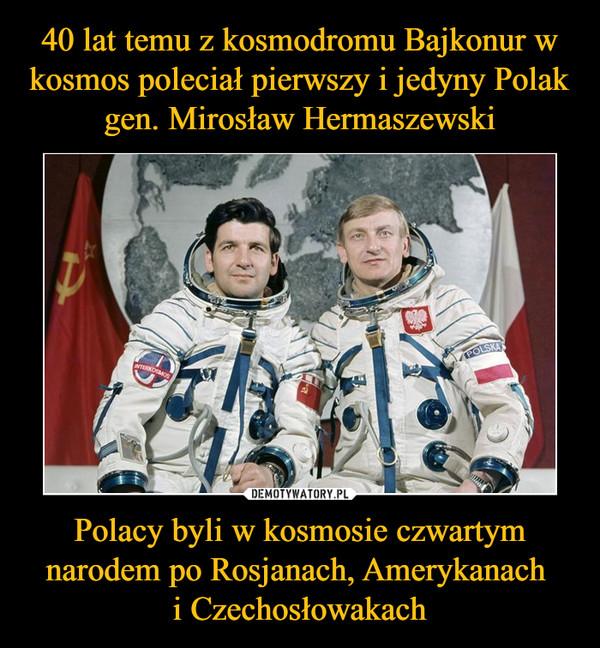 Polacy byli w kosmosie czwartym narodem po Rosjanach, Amerykanach i Czechosłowakach –