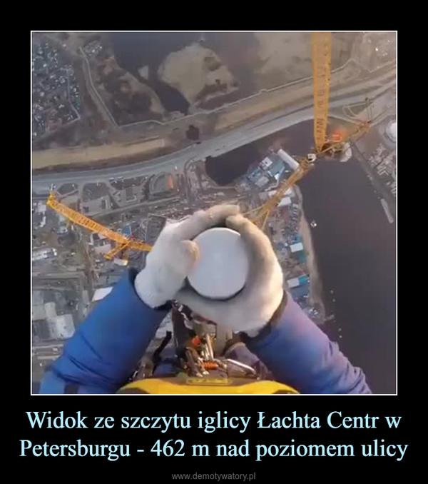 Widok ze szczytu iglicy Łachta Centr w Petersburgu - 462 m nad poziomem ulicy –