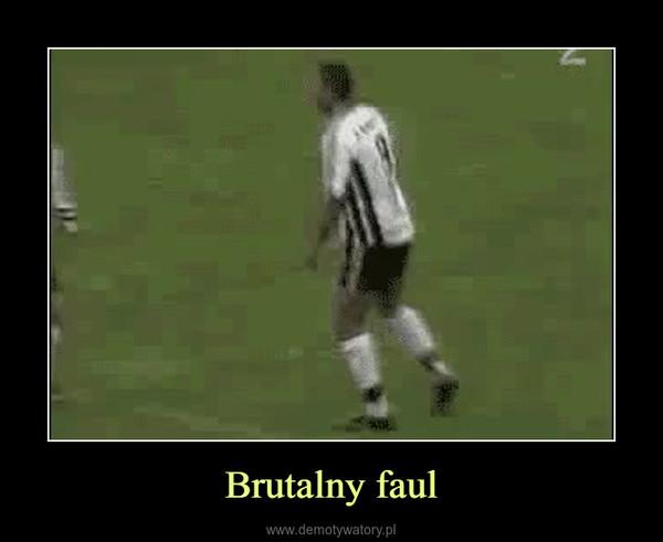 Brutalny faul –