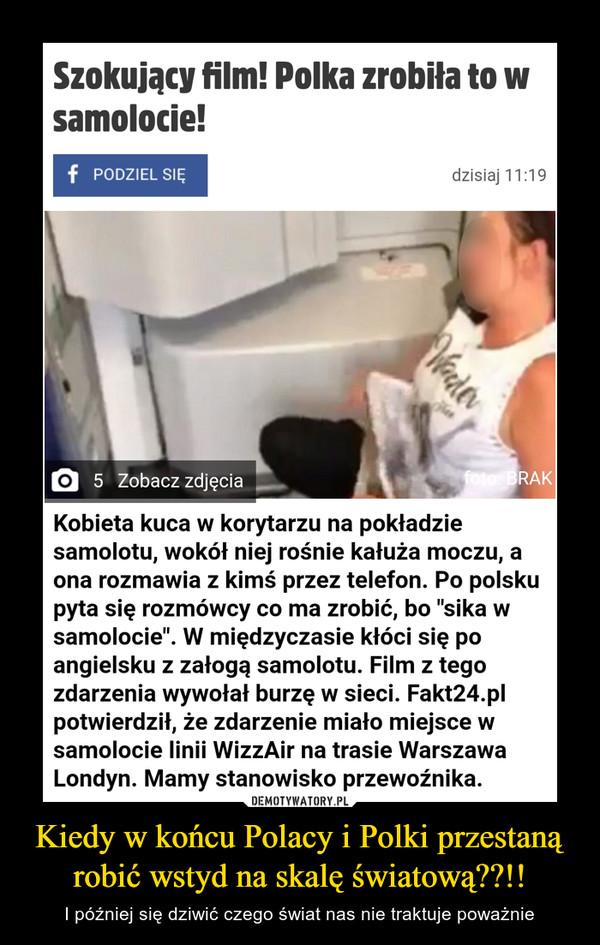 Kiedy w końcu Polacy i Polki przestaną robić wstyd na skalę światową??!! – I później się dziwić czego świat nas nie traktuje poważnie