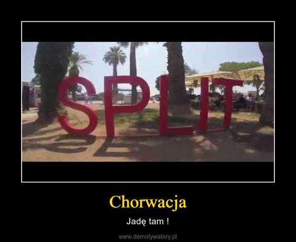 Chorwacja – Jadę tam !