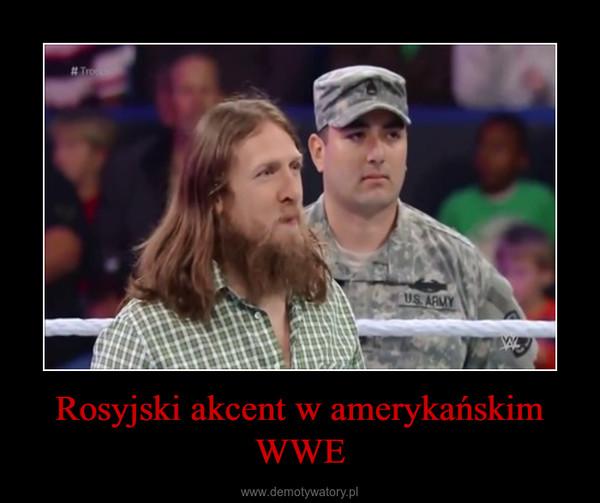 Rosyjski akcent w amerykańskim WWE –