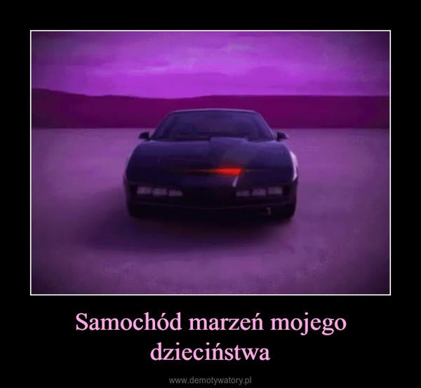 Samochód marzeń mojego dzieciństwa –