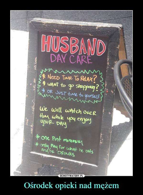 Ośrodek opieki nad mężem –