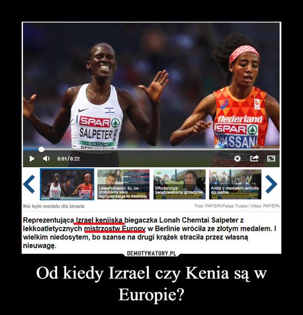 Od kiedy Izrael czy Kenia są w Europie? –