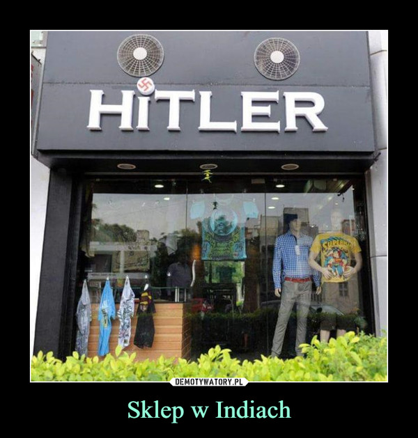 Sklep w Indiach –  Hitler