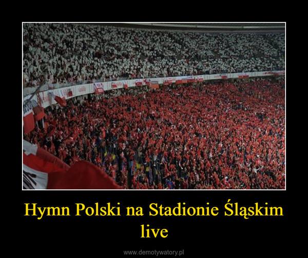 Hymn Polski na Stadionie Śląskim live –