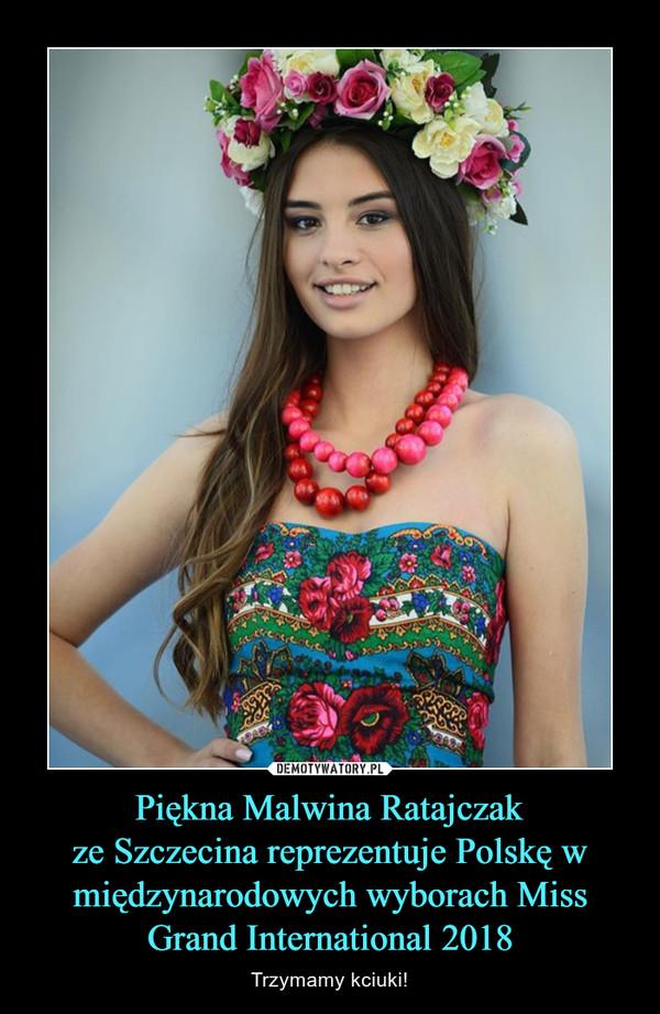 Piękna Malwina Ratajczakze Szczecina reprezentuje Polskę w międzynarodowych wyborach Miss Grand International 2018 – Trzymamy kciuki!