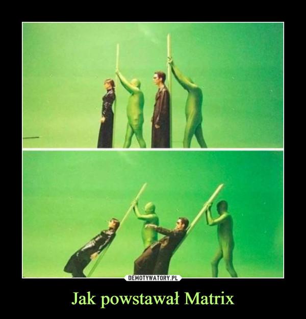 Jak powstawał Matrix –