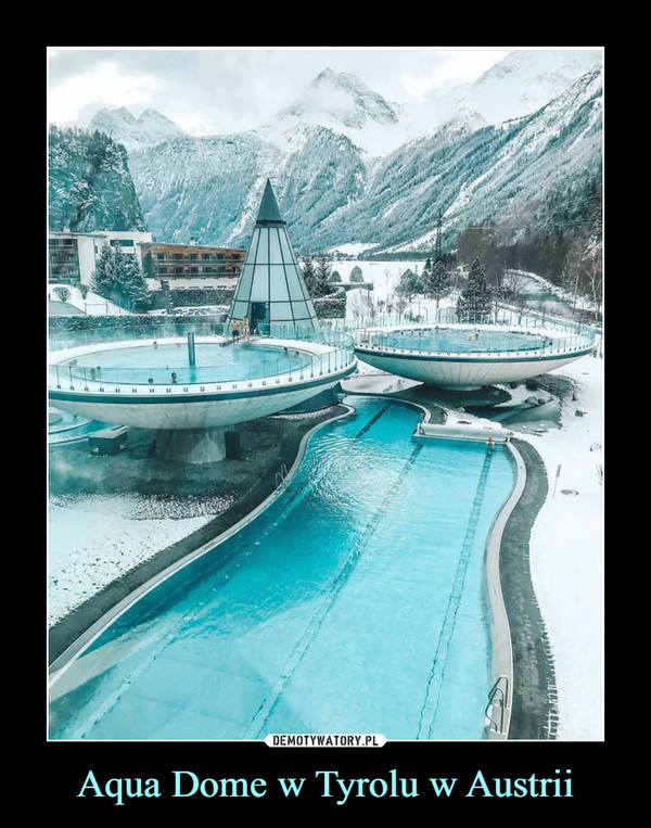 Aqua Dome w Tyrolu w Austrii –