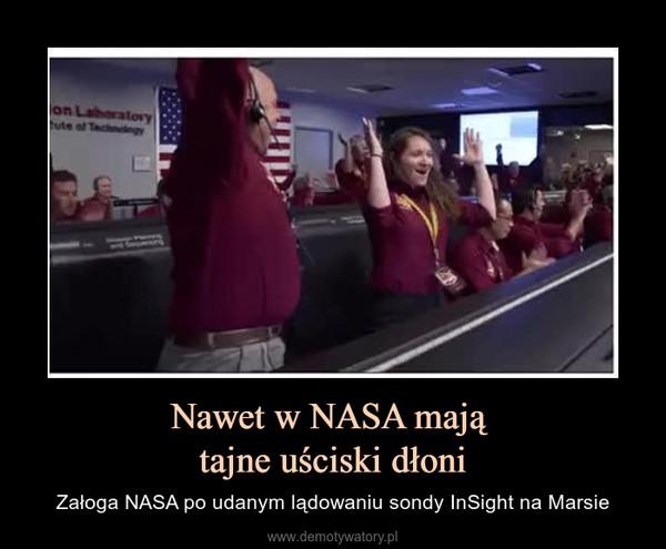 Nawet w NASA mają tajne uściski dłoni – Załoga NASA po udanym lądowaniu sondy InSight na Marsie