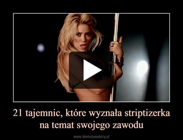 21 tajemnic, które wyznała striptizerka na temat swojego zawodu –