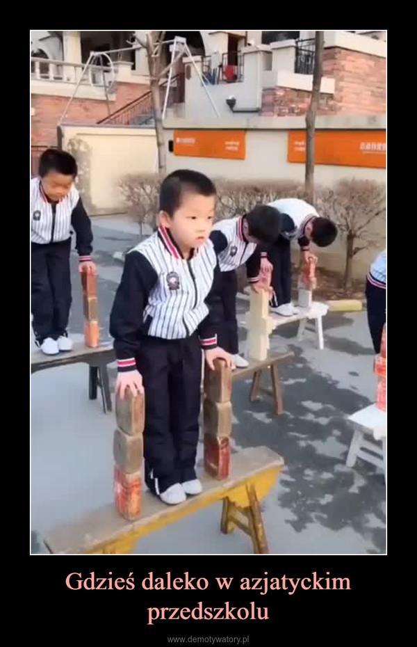 Gdzieś daleko w azjatyckim przedszkolu –