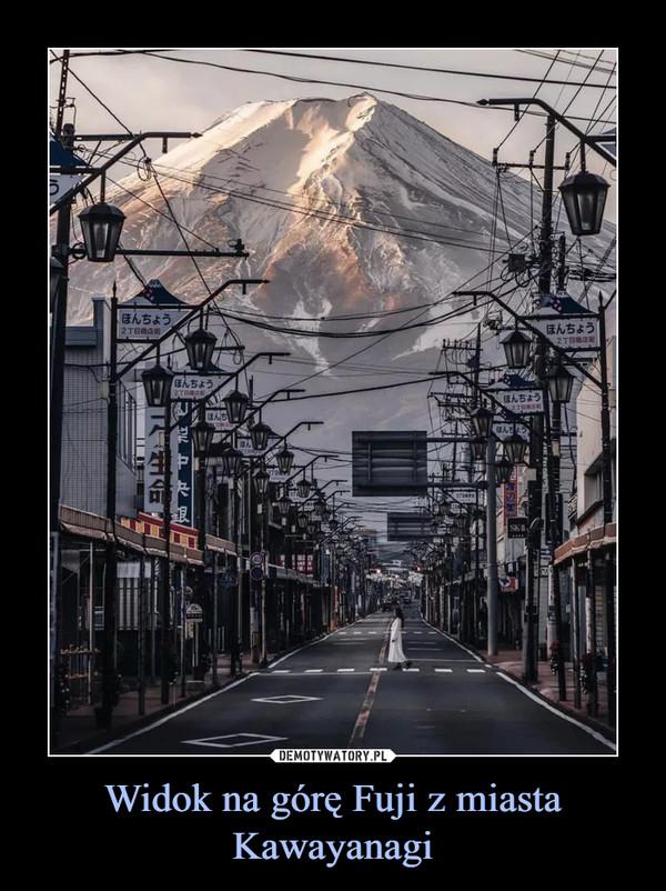 Widok na górę Fuji z miasta Kawayanagi –
