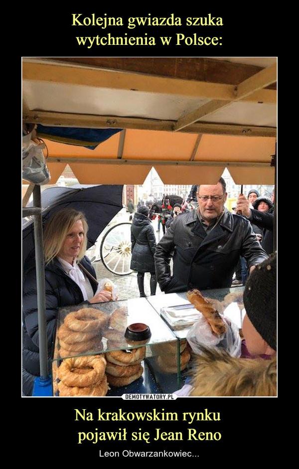 Na krakowskim rynku pojawił się Jean Reno – Leon Obwarzankowiec...