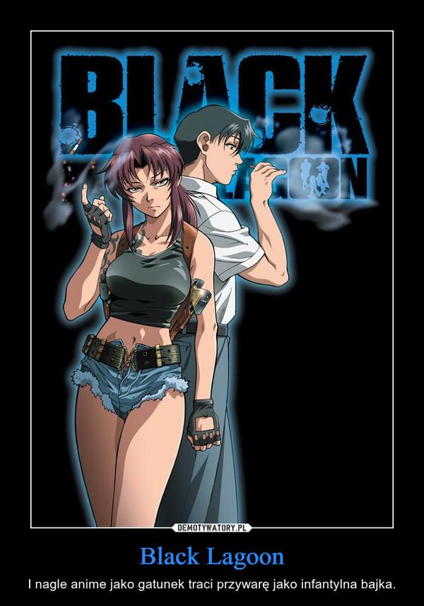 Black Lagoon – I nagle anime jako gatunek traci przywarę jako infantylna bajka.