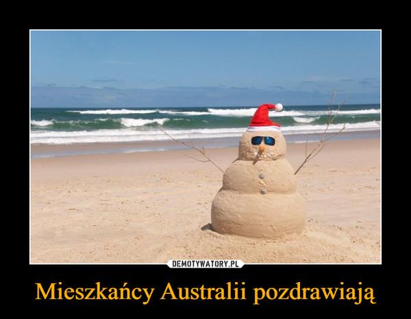 Mieszkańcy Australii pozdrawiają –