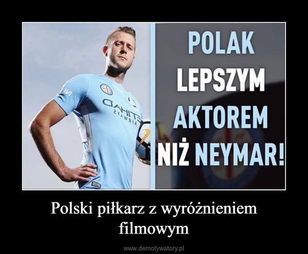Polski piłkarz z wyróżnieniem filmowym –