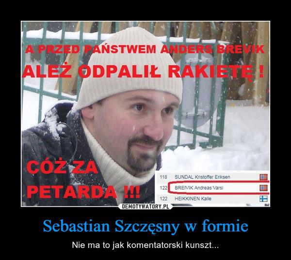 Sebastian Szczęsny w formie – Nie ma to jak komentatorski kunszt...