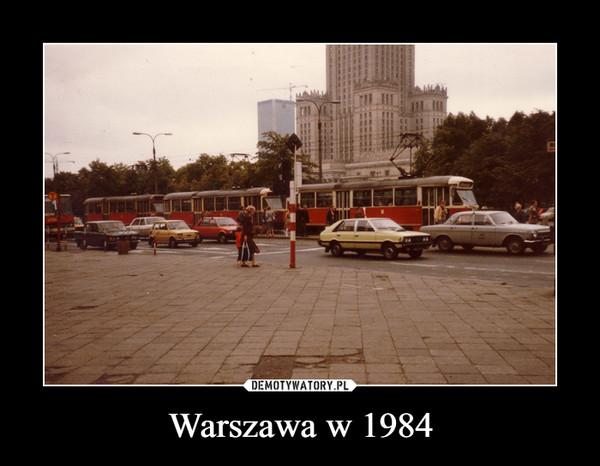 Warszawa w 1984 –